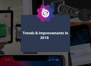 Top Smartphone Trends & Improvements In 2018: Our Predictions