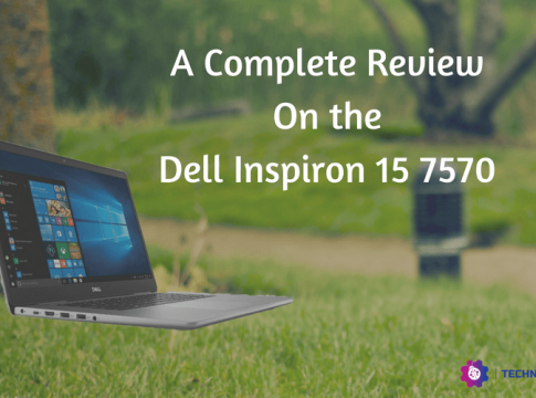 A Complete Review On the Dell Inspiron 15 7570
