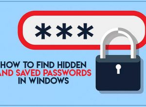 How to Find Hidden And Saved Passwords In Windows