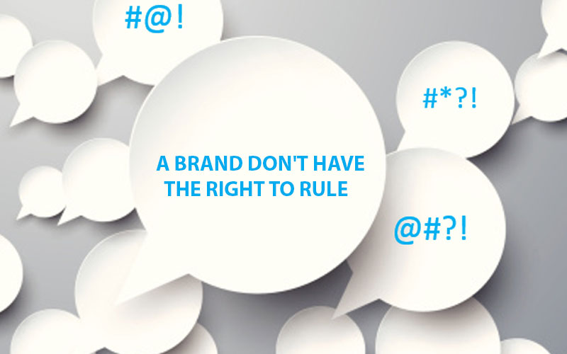 A Brand Don't Have The Right To Rule