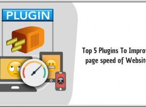 Top 5 Plugins to Improve Page Speed and Performance of Website