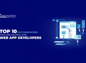 Top 9 PHP Frameworks that will help for Web Application developer