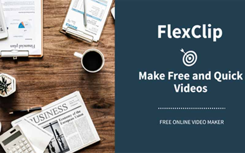 Make Free and Quick Videos with FlexClip Video Maker