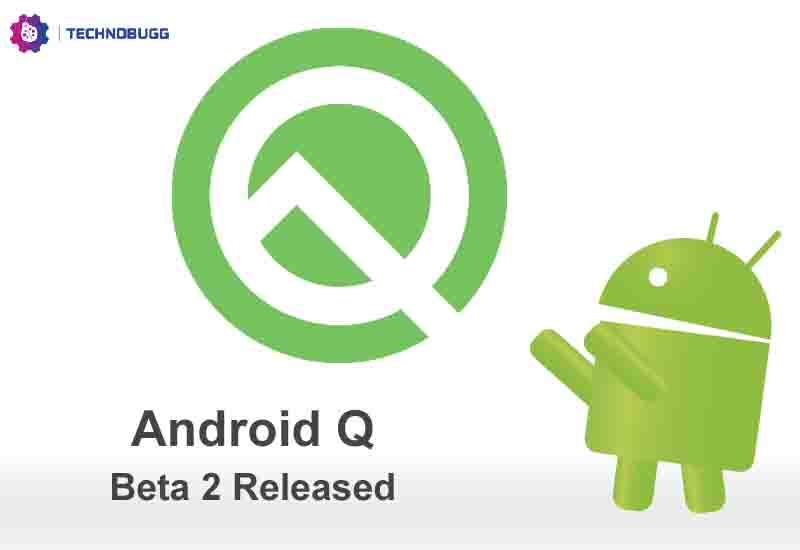 Android Q Beta 2 Is Out; Here's Everything You Need To Know