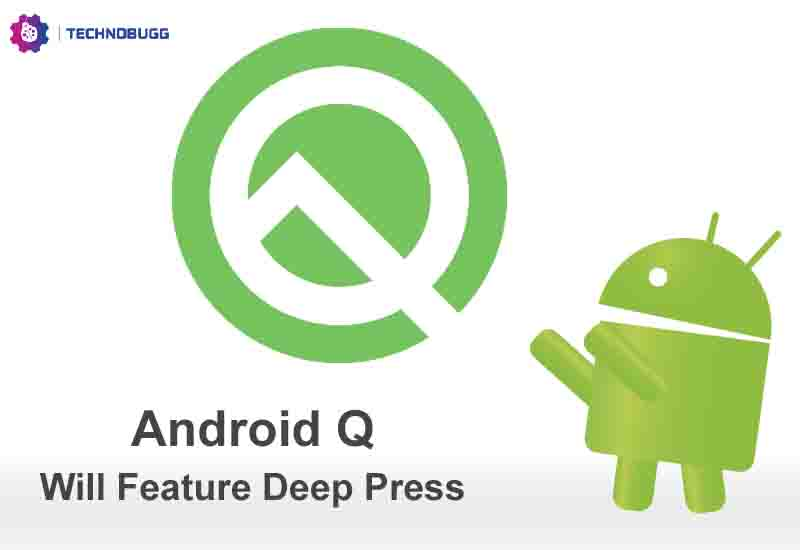 Android Q Will Feature Deep Press