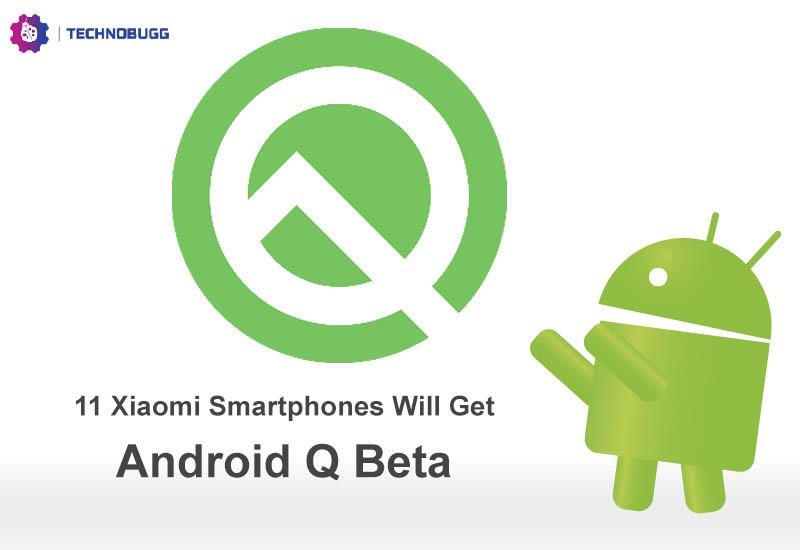 These Xiaomi Smartphones Will Get Android Q Beta