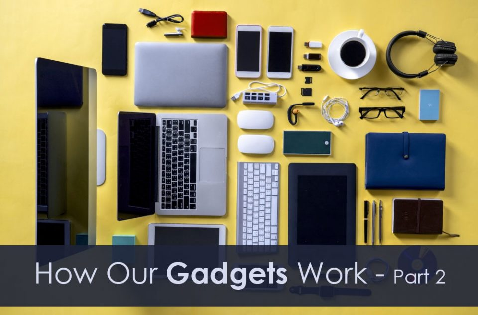 https://www.technobugg.com/how our gadgets-work part 1