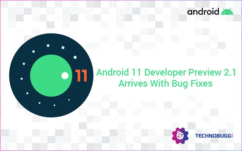 Android 11 Developer Preview 2.1 Arrives