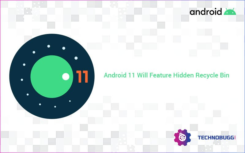 Android 11 Will Feature Hidden Recycle Bin